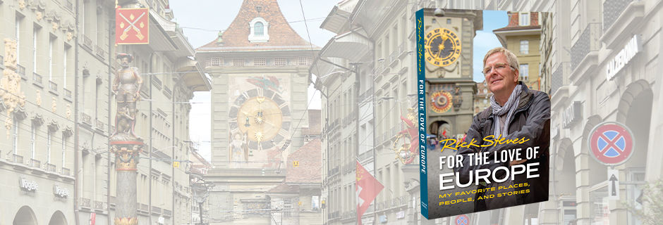 Rick Steves For the Love of Europe book