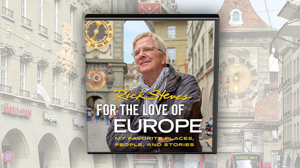 Rick Steves For the Love of Europe audio book