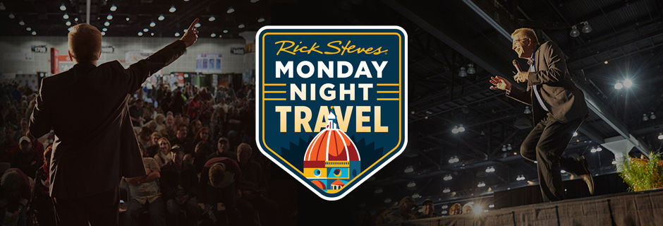 Monday Night Travel with Rick Steves
