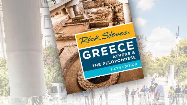 Rick Steves Greece: Athens & The Peloponnese Guidebook