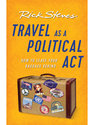 Travel as a Political Act Book by Rick Steves